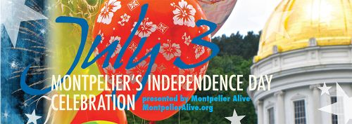 Montpelier's Independence Day Celebration, July 3 Montpelier Vermont