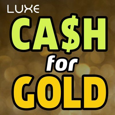 Luxe Cash for Gold CA California