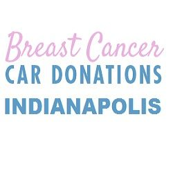Breast Cancer Car Donations Indianapolis IN Indianapolis Indiana