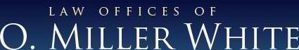 The Law Offices of O. Miller White Houston Texas
