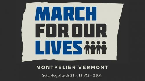 March For Our Lives: Montpelier Montpelier Vermont