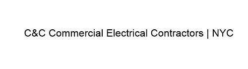 C&C Commercial Electrical Contractors | NYC New York New York