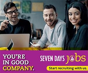 You're in good company. Seven Days Jobs: Start recruiting with us.
