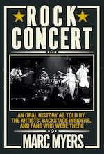 Grove Press: Rock Concert: An Oral History of an American Rite of Passage by Marc Myers - Pre-order now!