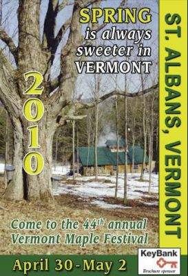 The 44th Vermont Maple Festival April 30, May 1, May 2, 2010 Saint Albans Vermont
