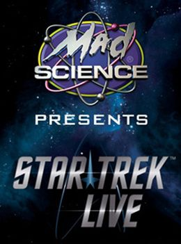 Mad Science Presents <i>Star Trek Live!</i> Stowe Vermont
