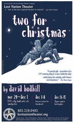 David Budbill's <i>Two For Christmas</i> Montpelier Vermont